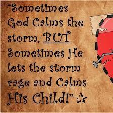 sometimes God lets the sstorm rage