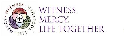 witness, mercy and life together
