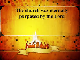 church purposed by God